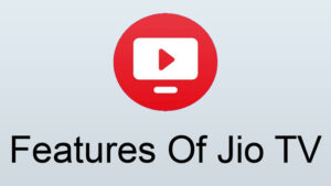 features-of-jio-tv